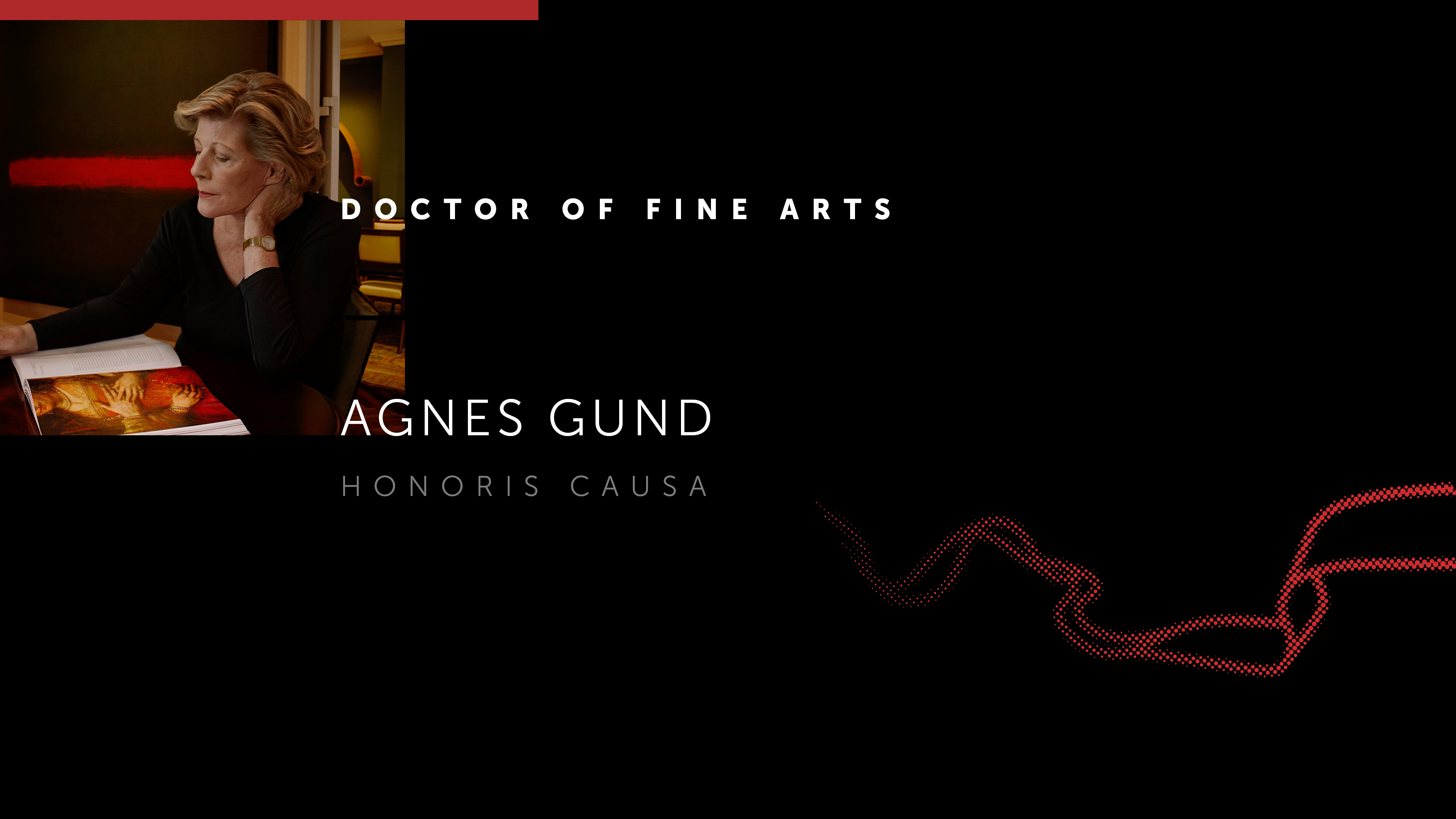 A black background and the text Doctor of Fine Arts Agnes Gund
